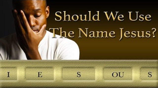 Should We Use The Name Jesus?